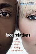 Face Relations 11 Stories About Seeing Beyond Color