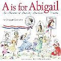 Is for Abigail An Almanac of Amazing American Women