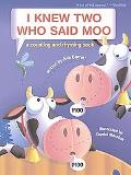 I Knew Two Who Said Moo A Counting and Rhyming Book
