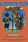 Hard Labor The First African-Americans, 1619