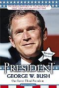 President George W. Bush Our Forty-Third President