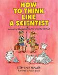 How to Think Like a Scientist Answering Questions by the Scientific Method