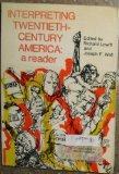 Interpreting twentieth-century America: a reader,