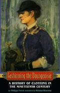 Fashioning the Bourgeoisie A History of Clothing in the Nineteenth Century