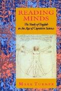 Reading Minds The Study of English in the Age of Cognitive Science