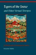 Tigers of the Snow and Other Virtual Sherpas An Ethnography of Himalayan Encounters