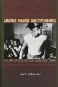 Vampires,dragons+egyptian Kings