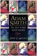 Adam Smith in His Time and Ours Designing the Decent Society