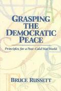 Grasping the Democratic Peace Principles for a Post-Cold War World