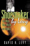 Shoemaker by Levy The Man Who Made an Impact