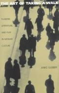 Art of Taking a Walk Flanerie, Literature, and Film in Weimar Culture