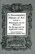 Documentary History of Art Michelangelo and the Mannerists  The Baroque and the Eighteenth C...