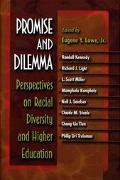 Promise and Dilemma Perspectives on Racial Diversity and Higher Education