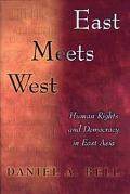 East Meets West Human Rights and Democracy in East Asia
