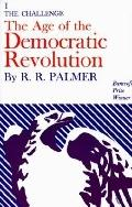Age of the Democratic Revolution A Political History of Europe and America, 1760-1800; The C...