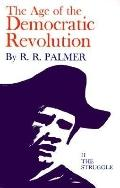 Age of the Democratic Revolution A Political History of Europe and America  Struggle
