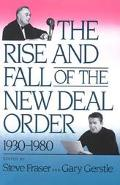 Rise and Fall of the New Deal Order, 1930-1980