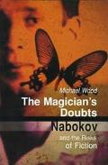 Magician's Doubts Nabokov and the Risks of Fiction