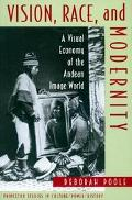 Vision, Race and Modernity A Visual Economy of the Andean Image World