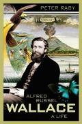 Alfred Russel Wallace A Life