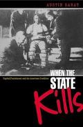 When the State Kills Capital Punishment and the American Condition