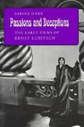 Passions and Deceptions The Early Films of Ernst Lubitsch