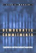 Democratic Commitments Legislatures and International Cooperation