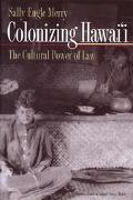 Colonizing Hawai'I The Cultural Power of Law
