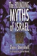 Founding Myths of Israel Nationalism, Socialism, and the Making of the Jewish State