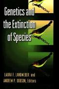 Genetics and the Extinction of Species DNA and the Conservation of Biodiversity