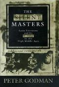 Silent Masters Latin Literature and Its Censors in the High Middle Ages