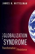 Globalization Syndrome Transformation and Resistance