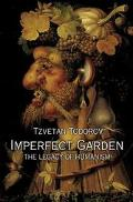 Imperfect Garden The Legacy of Humanism