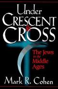 Under Crescent and Cross The Jews in the Middle Ages
