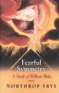 Northrop Frye's Fearful Symmetry A Study Of William Blake