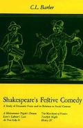 Shakespeare's Festive Comedy A Study of Dramatic Form and Its Relation to Social Custom