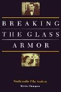 Breaking the Glass Armor Neoformalist Film Analysis