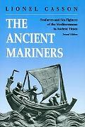 Ancient Mariners Seafarers and Sea Fighters of the Mediterranean in Ancient Times