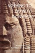 Nothing to Do With Dionysus? Athenian Drama in Its Social Context
