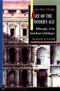 Art of the Modern Age Philosophy of Art from Kant to Heidegger