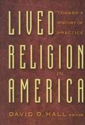 Lived Religion in America Towards a History of Practice