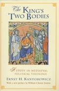 King's Two Bodies A Study in Mediaeval Political Theology