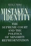 Mistaken Identity The Supreme Court and the Politics of Minority Representation