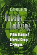 Outside Lobbying Public Opinion and Interest Group Strategies