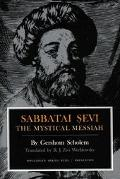 Sabbatai Sevi; The Mystical Messiah, 1626-1676