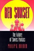 Red Sunset The Failure of Soviet Politics