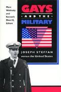 Gays and the Military Joseph Steffan Versus the United States