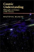 Cosmic Understanding Philosophy and Science of the Universe