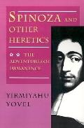 Spinoza and Other Heretics The Adventures of Immanence