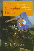 Camphor Flame Popular Hinduism and Society in India